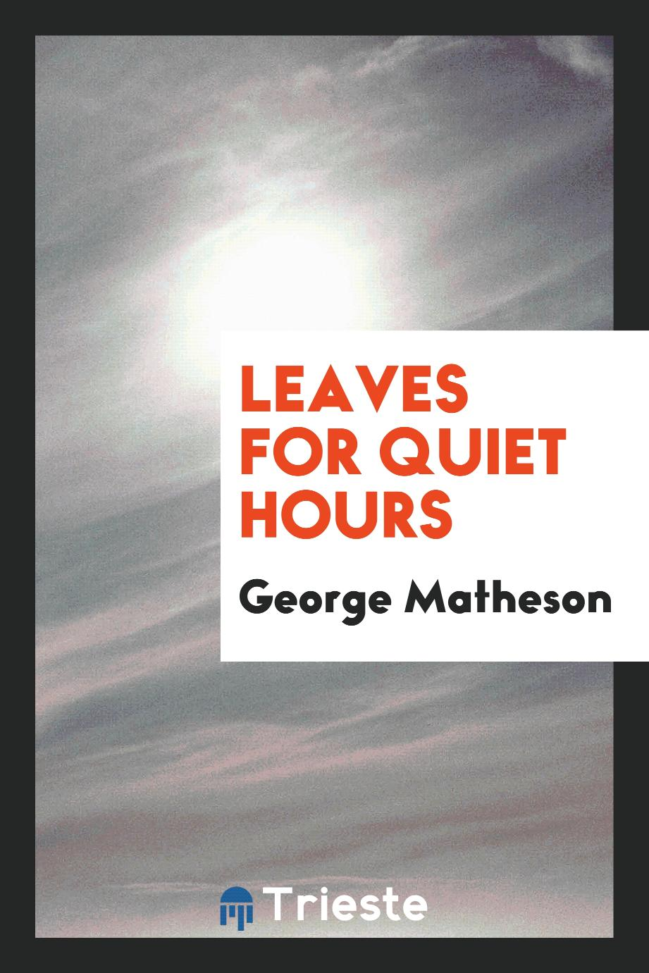 Leaves for quiet hours