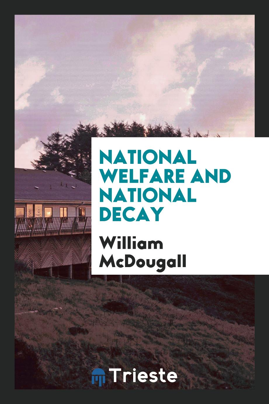 National welfare and national decay