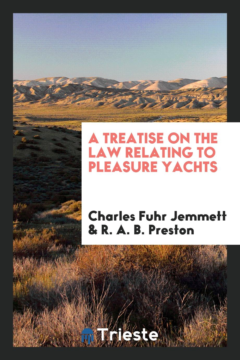 A Treatise on the Law Relating to Pleasure Yachts