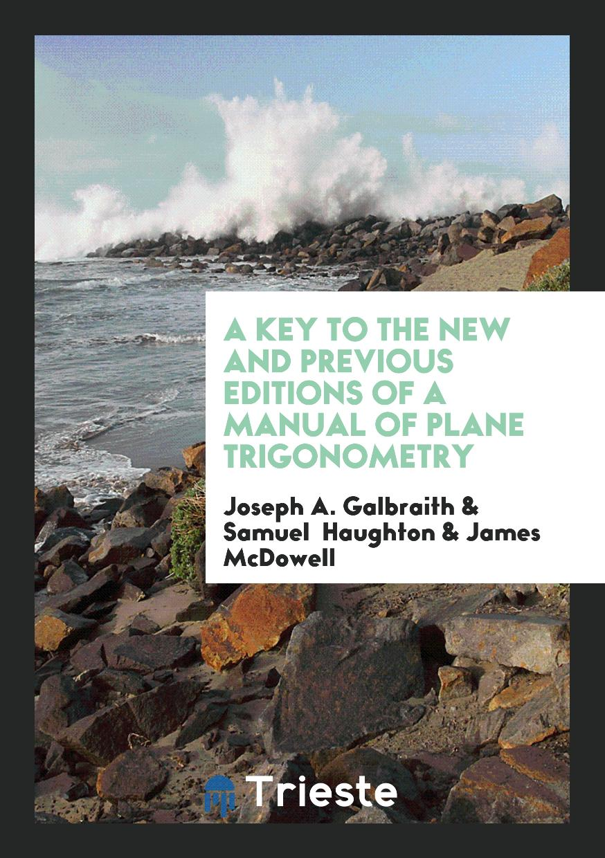 A Key to the New and Previous Editions of a Manual of Plane Trigonometry