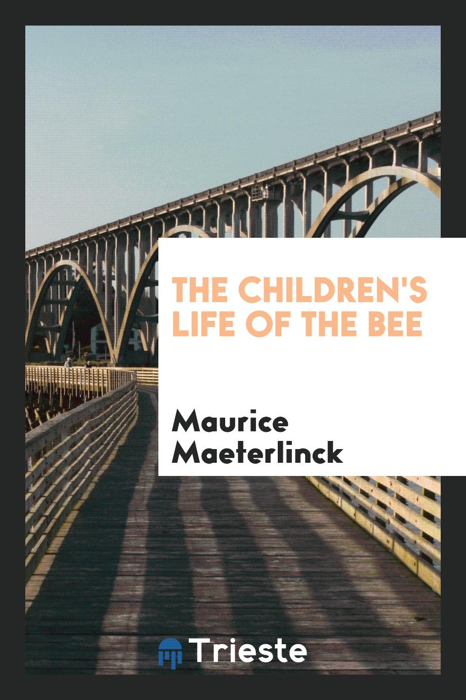 The children's Life of the bee
