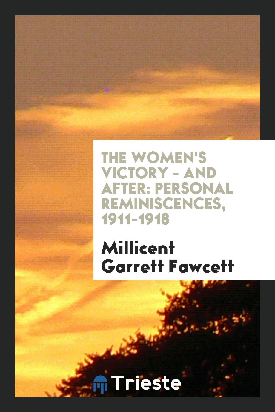 The women's victory - and after: personal reminiscences, 1911-1918