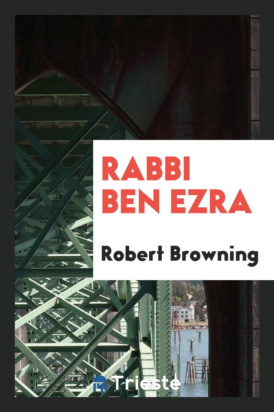 Robert Browning - Rabbi Ben Ezra