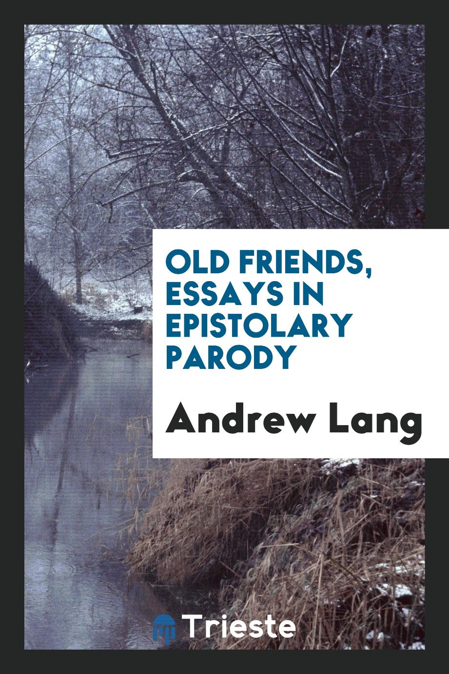 Old friends, essays in epistolary parody