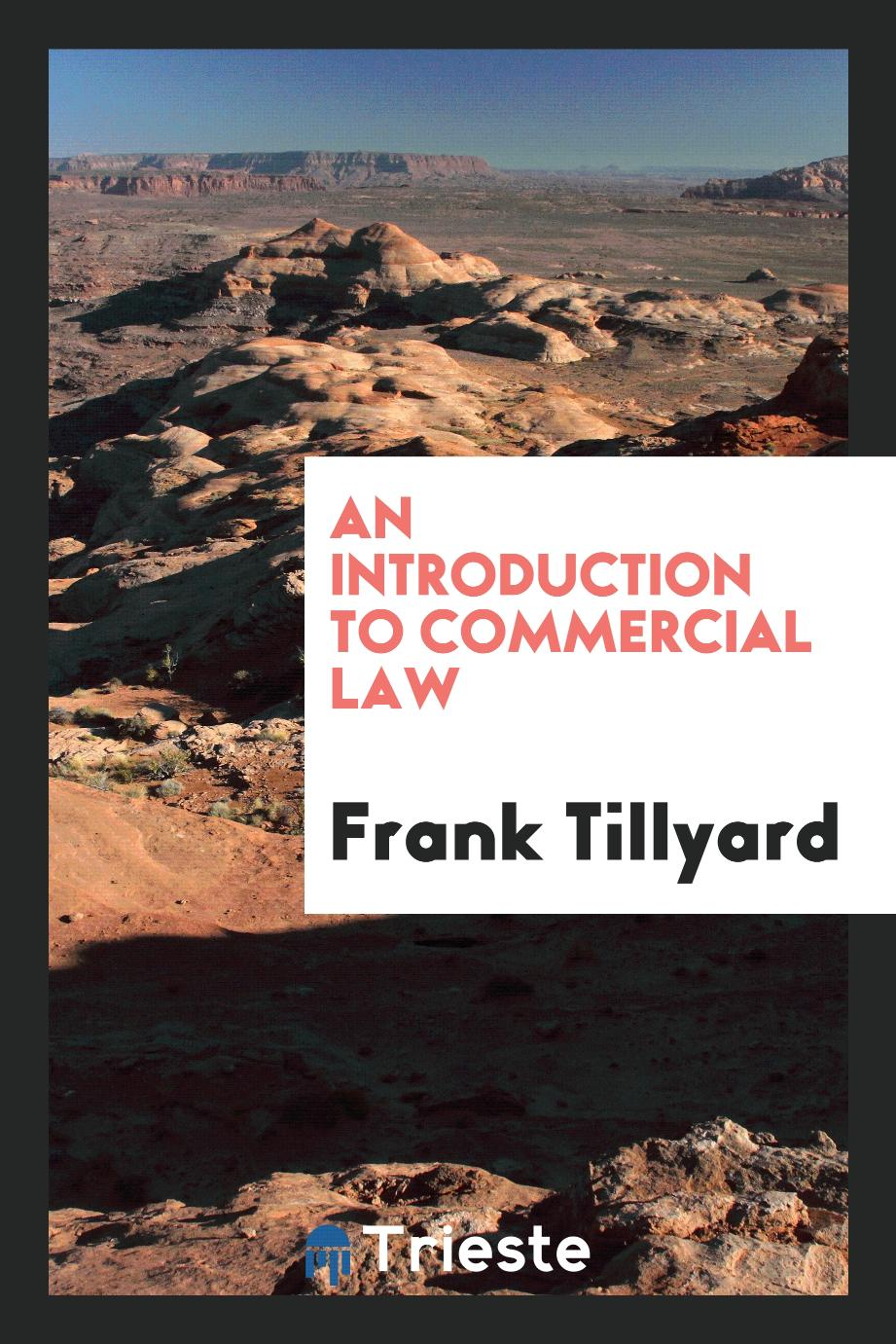 Frank Tillyard - An introduction to commercial law