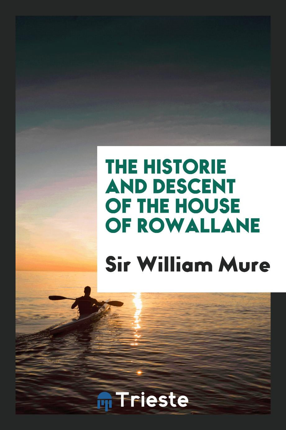 The Historie and Descent of the House of Rowallane