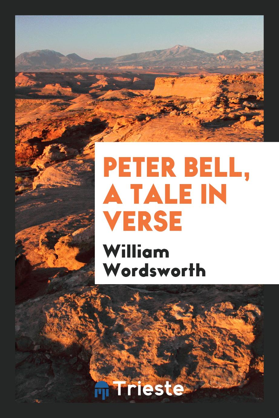 Peter Bell, A Tale in Verse