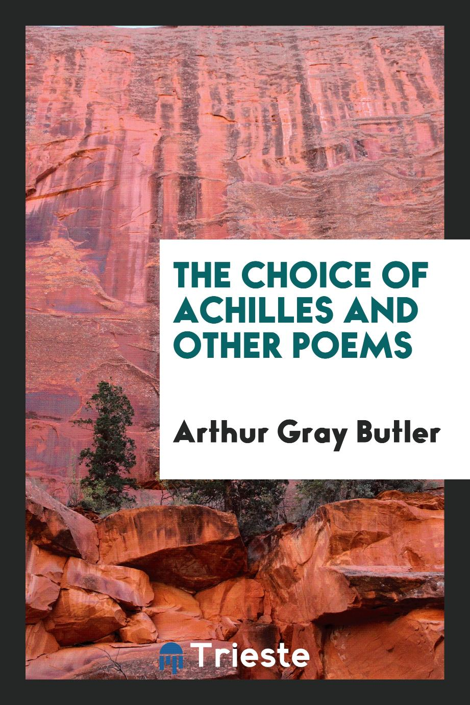 The Choice of Achilles and Other Poems