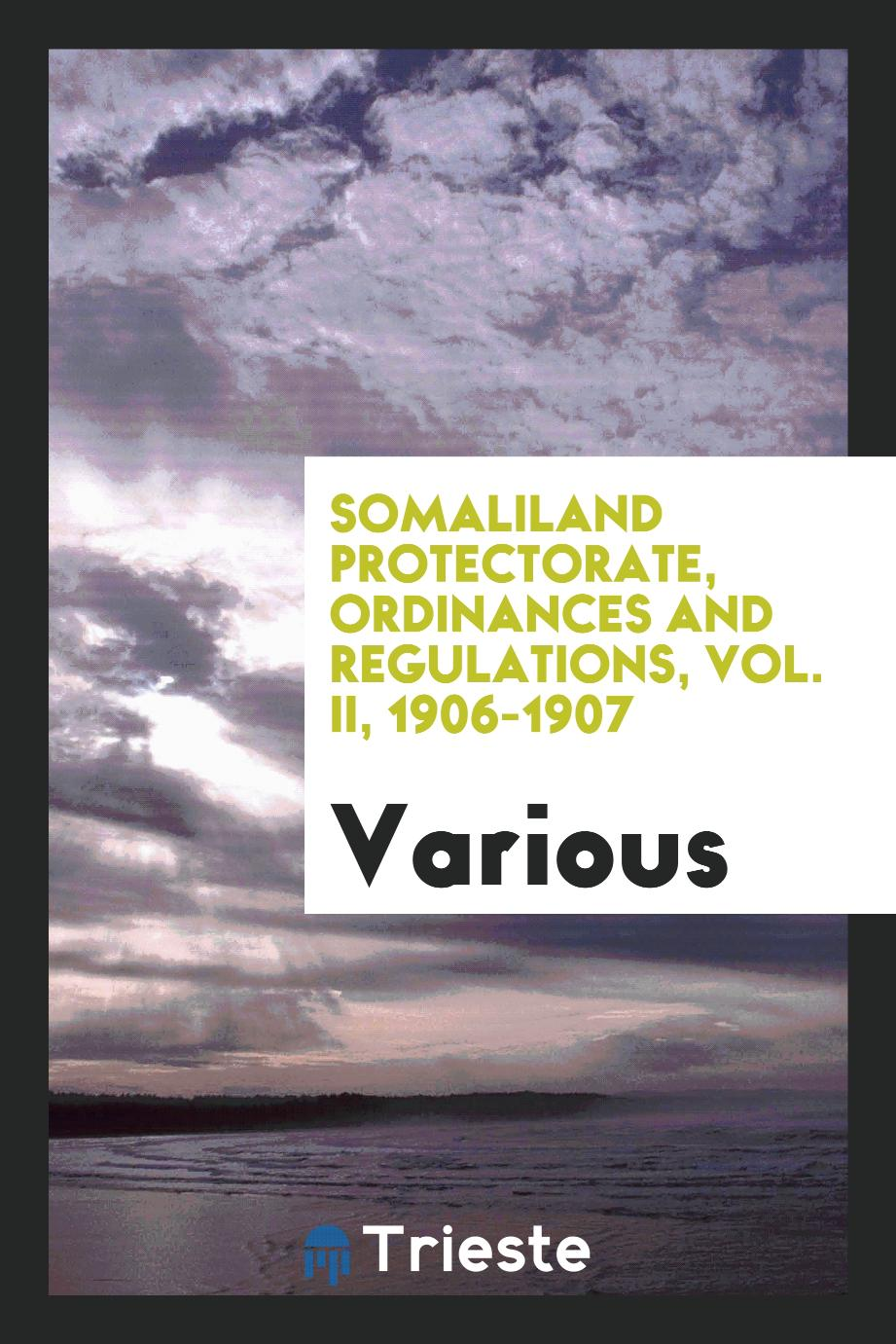Somaliland Protectorate, Ordinances and Regulations, Vol. II, 1906-1907