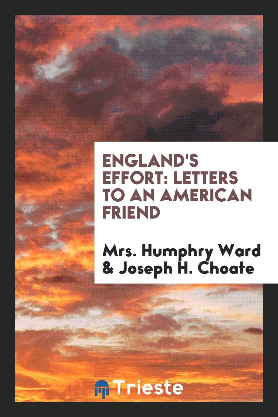 England's Effort: Letters to an American Friend