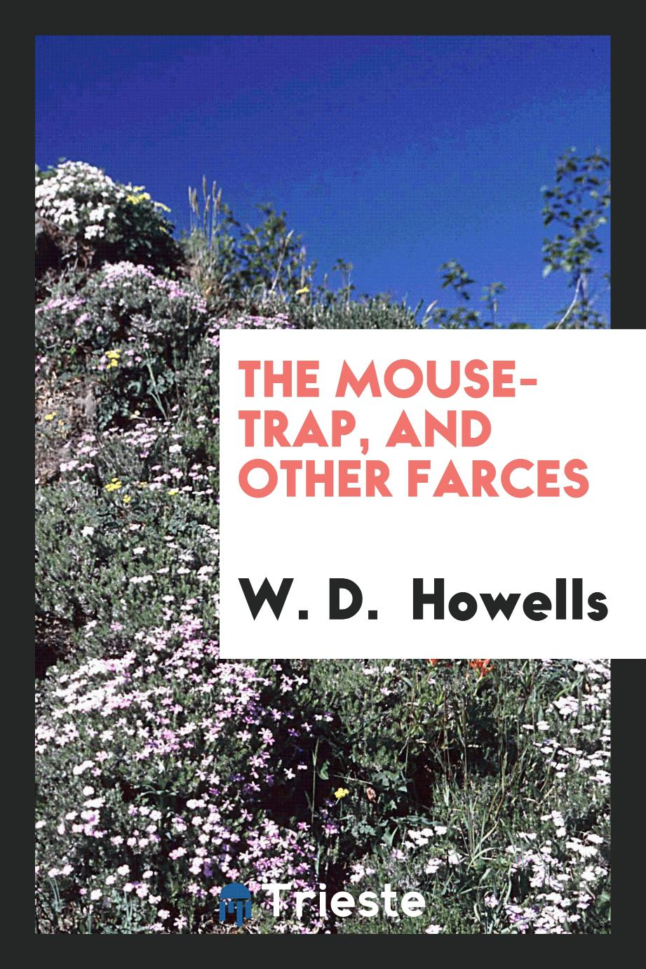 The mouse-trap, and other farces