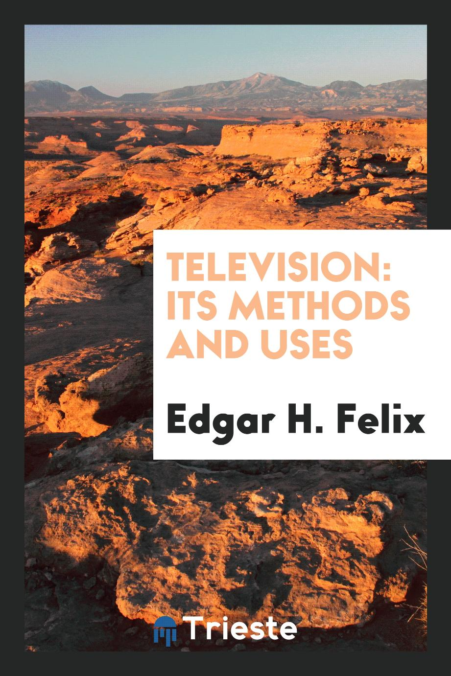 Television: its methods and uses