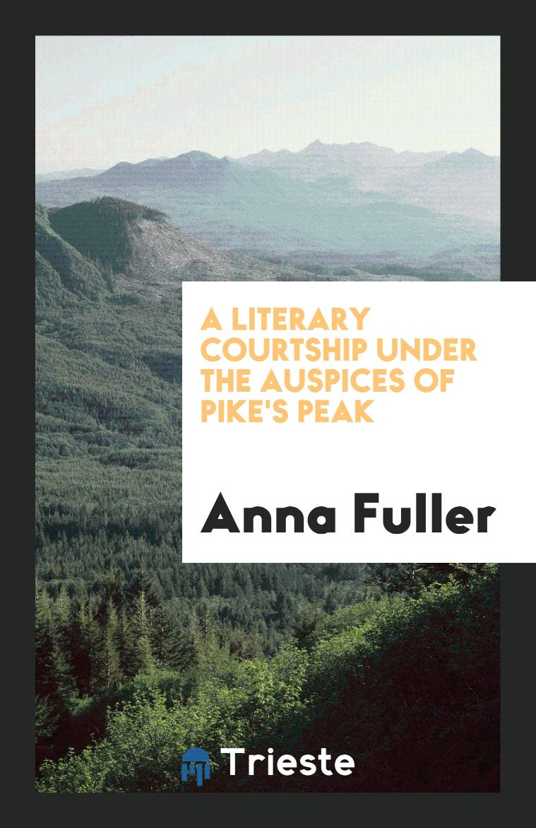 A Literary Courtship Under the Auspices of Pike's Peak