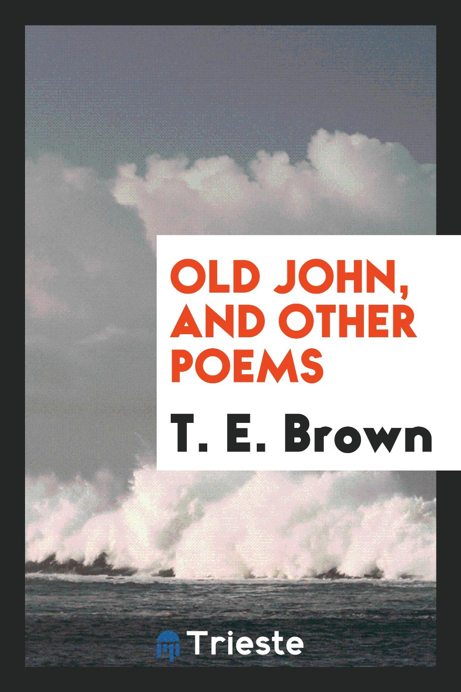 Old John, and other poems