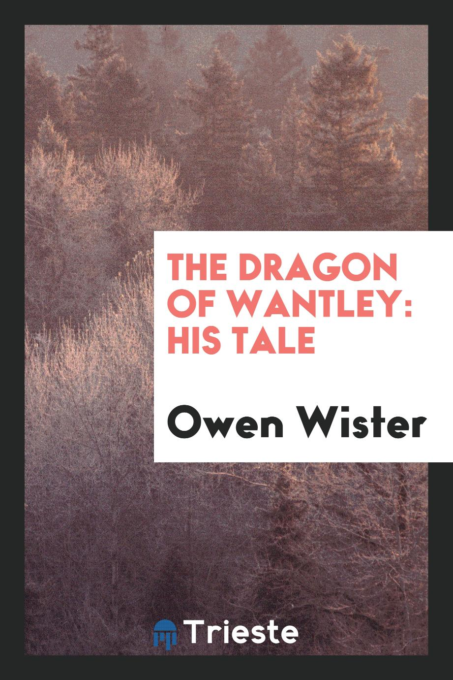The Dragon of Wantley: His Tale