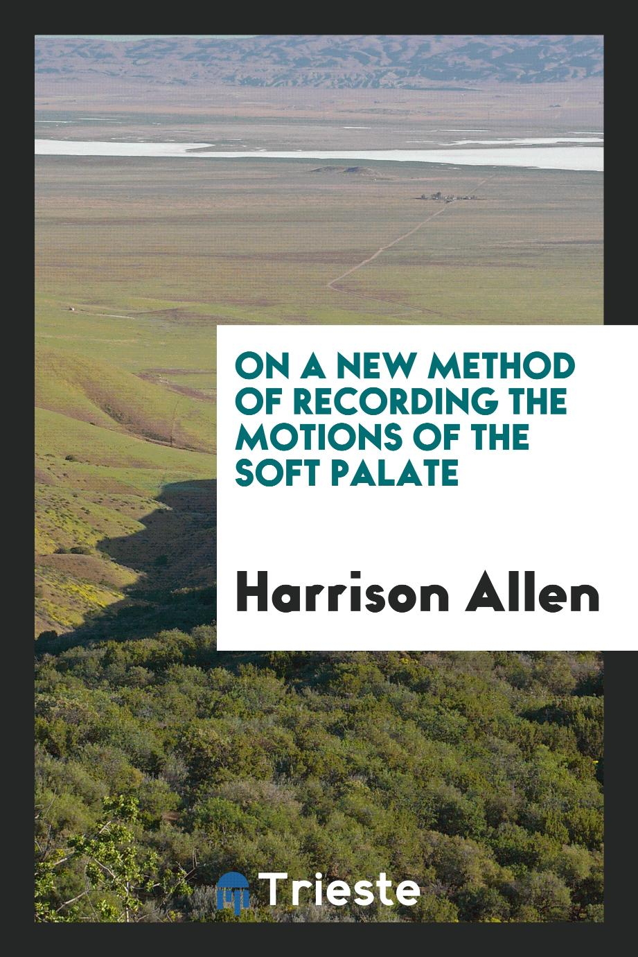 On a new method of recording the motions of the soft palate