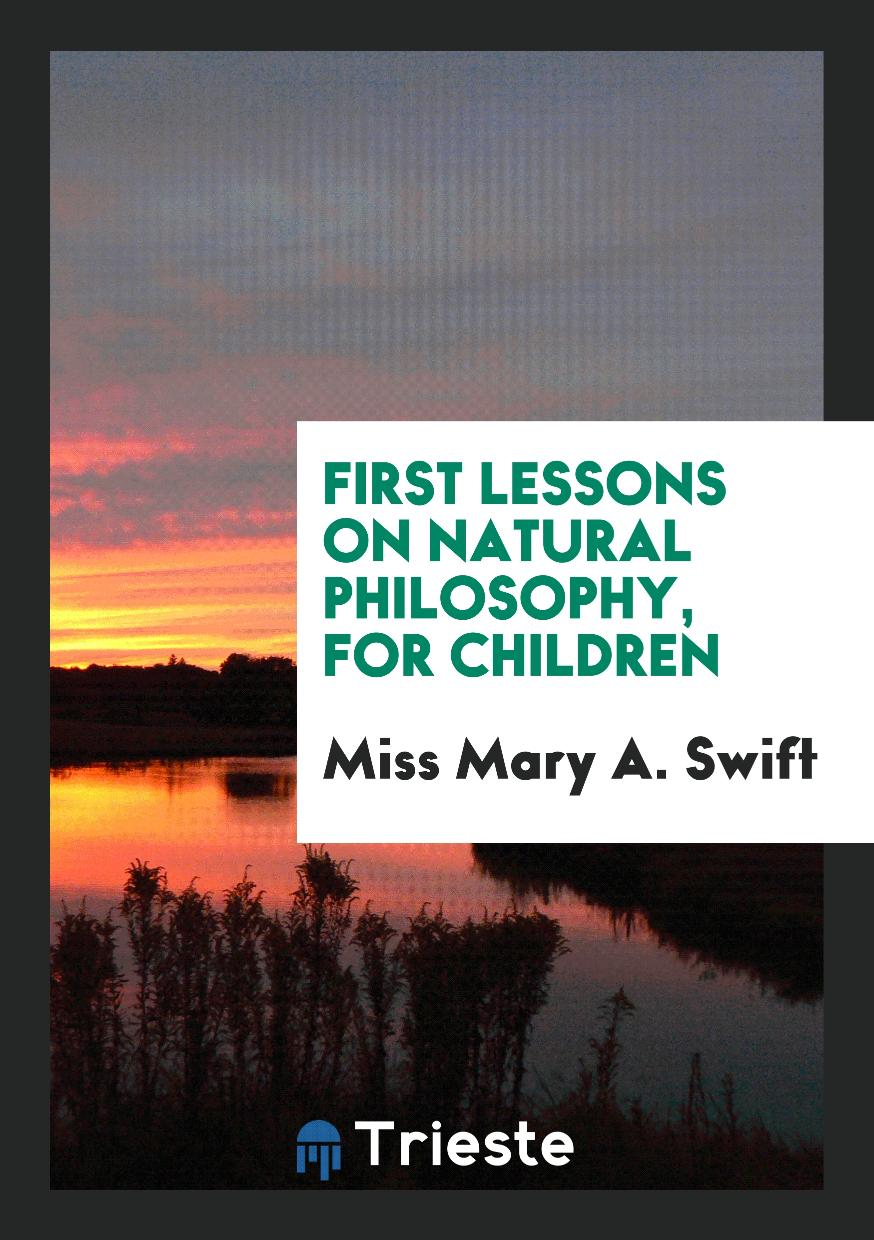 First Lessons on Natural Philosophy, for Children