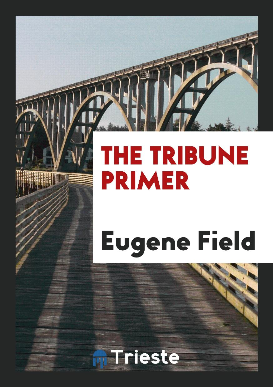 The Tribune primer