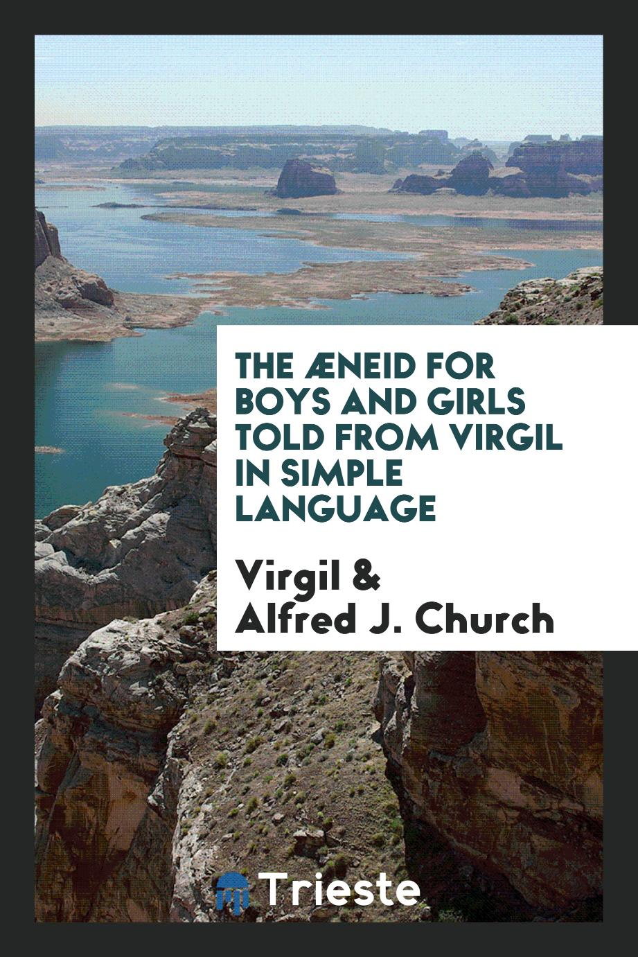 The Æneid for Boys and Girls Told from Virgil in Simple Language