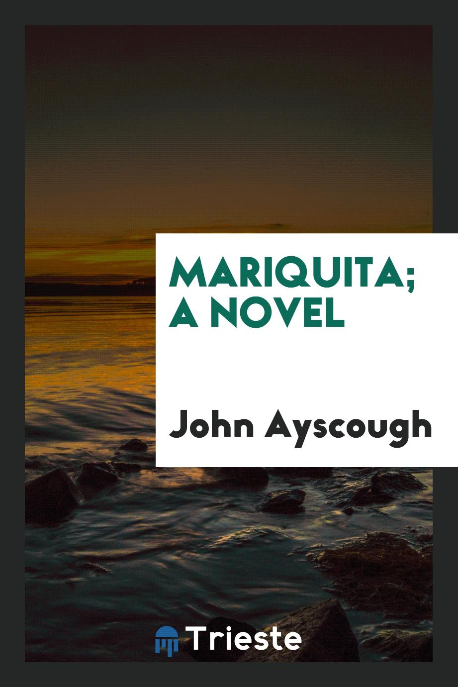 John Ayscough - Mariquita; a novel