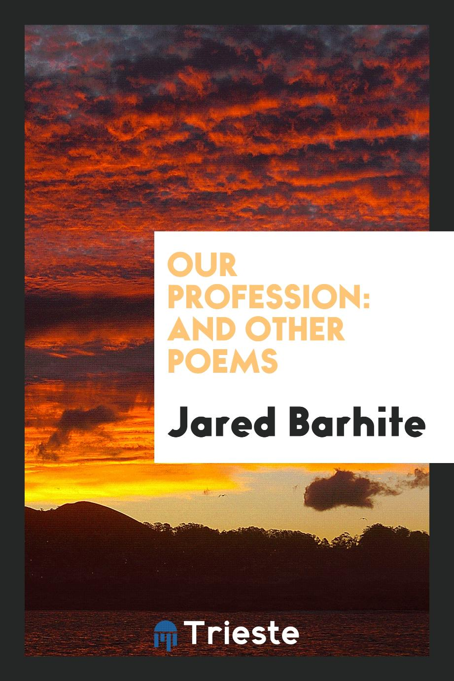 Our Profession: And Other Poems