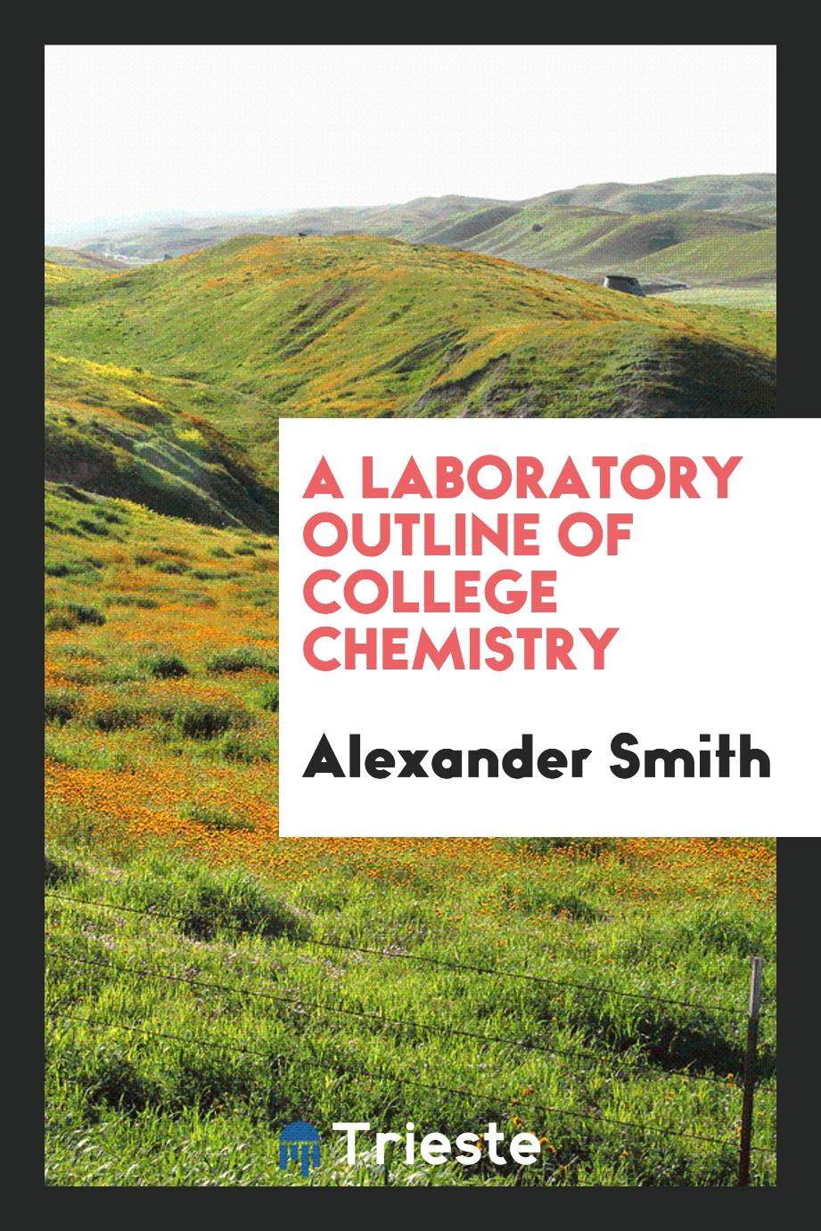 A Laboratory Outline of College Chemistry