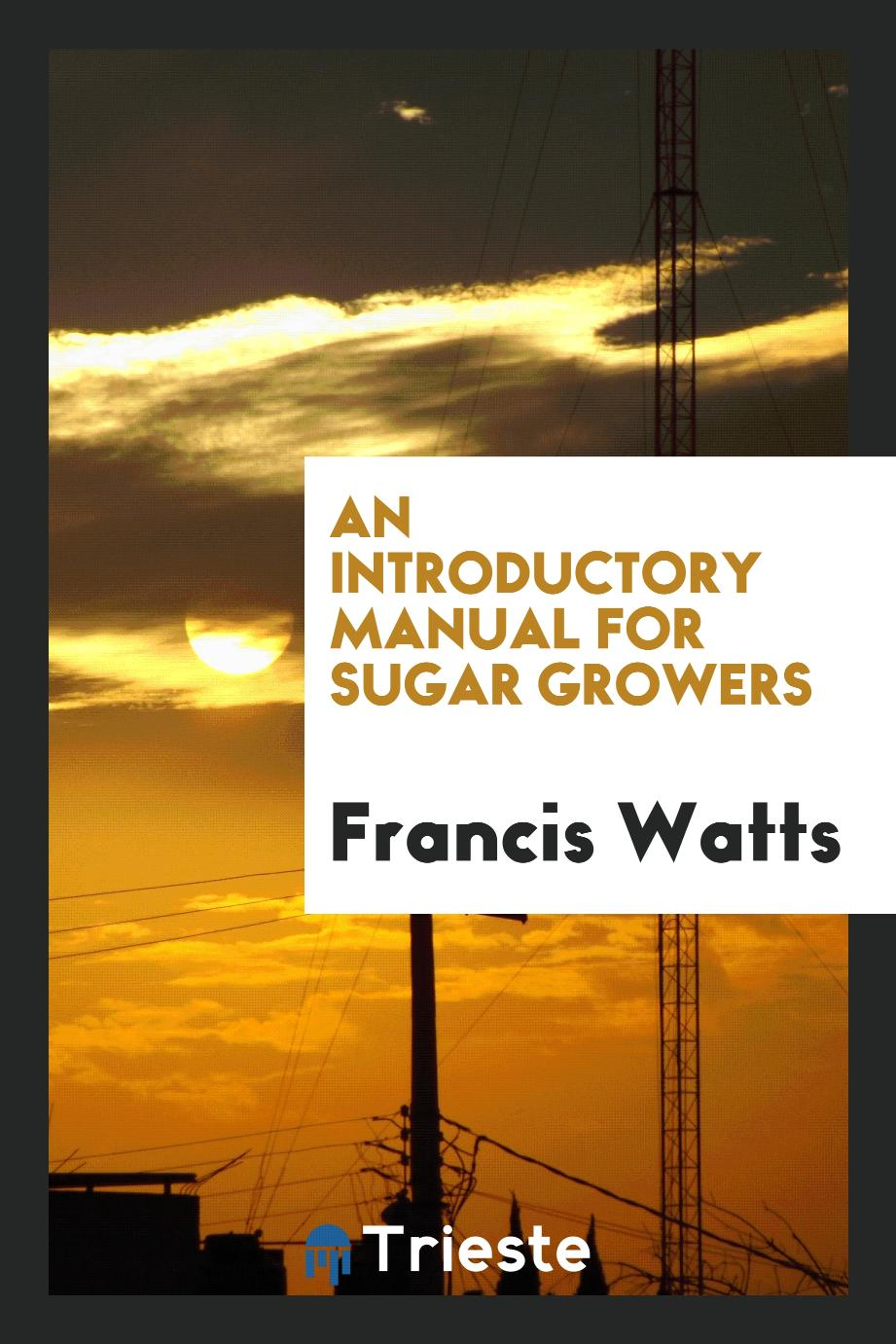 An Introductory Manual for Sugar Growers
