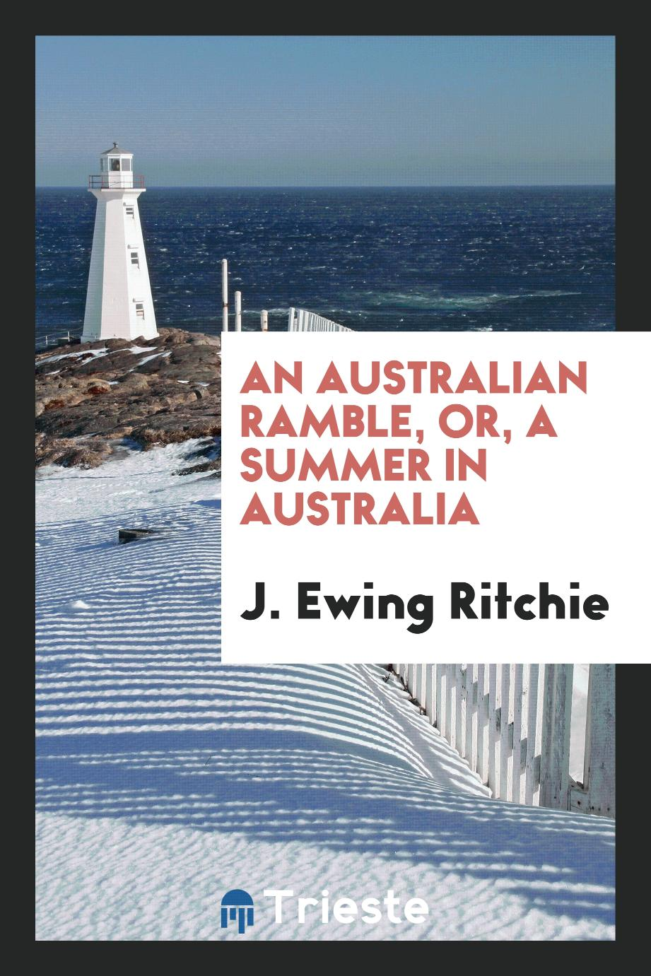 An Australian ramble, or, a summer in Australia