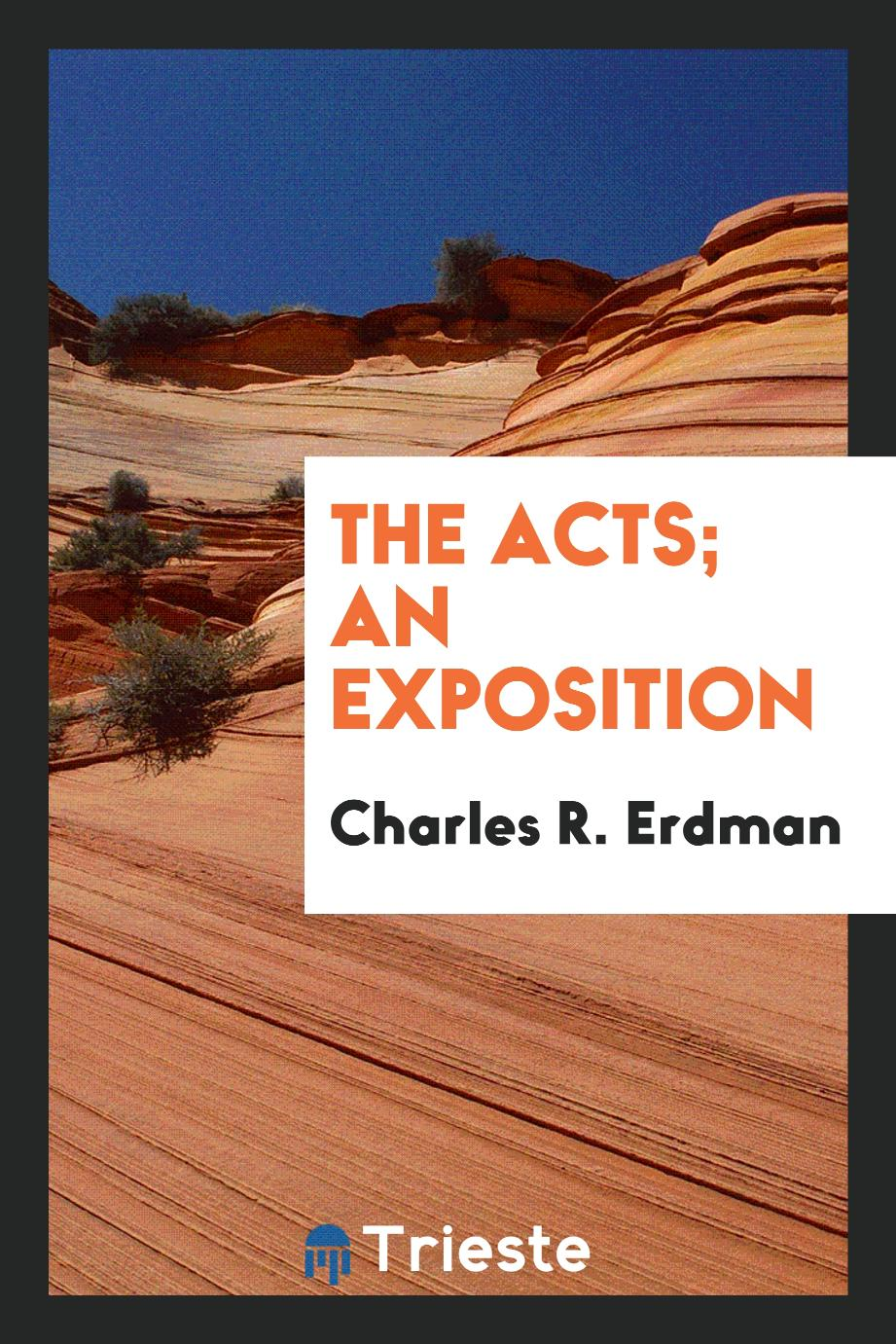 The Acts; An Exposition