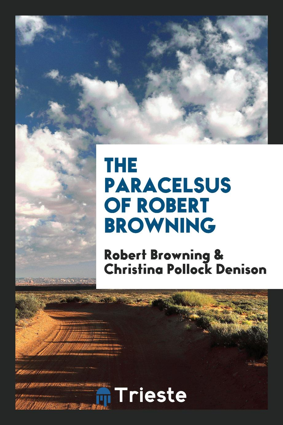 The Paracelsus of Robert Browning