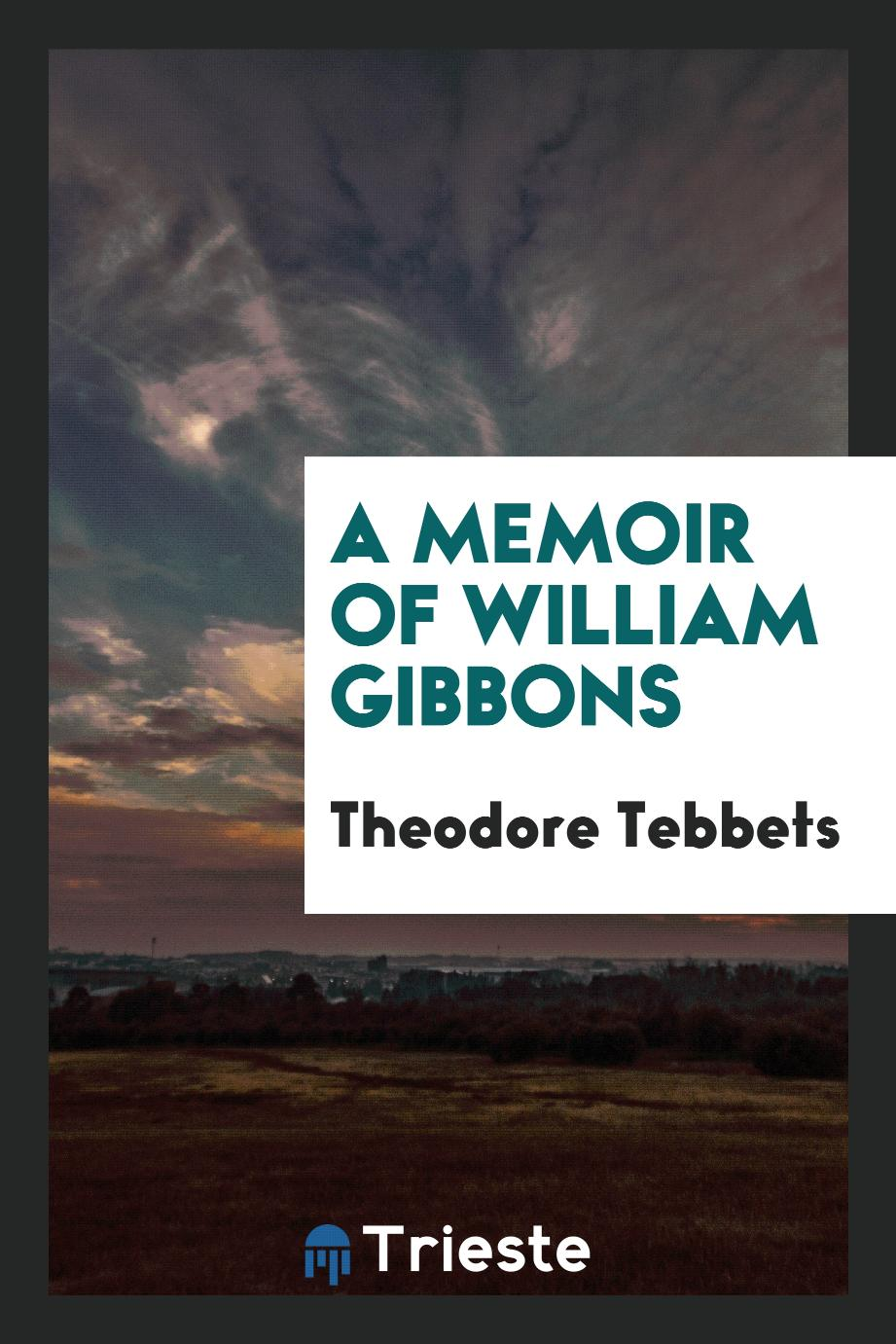 A Memoir of William Gibbons