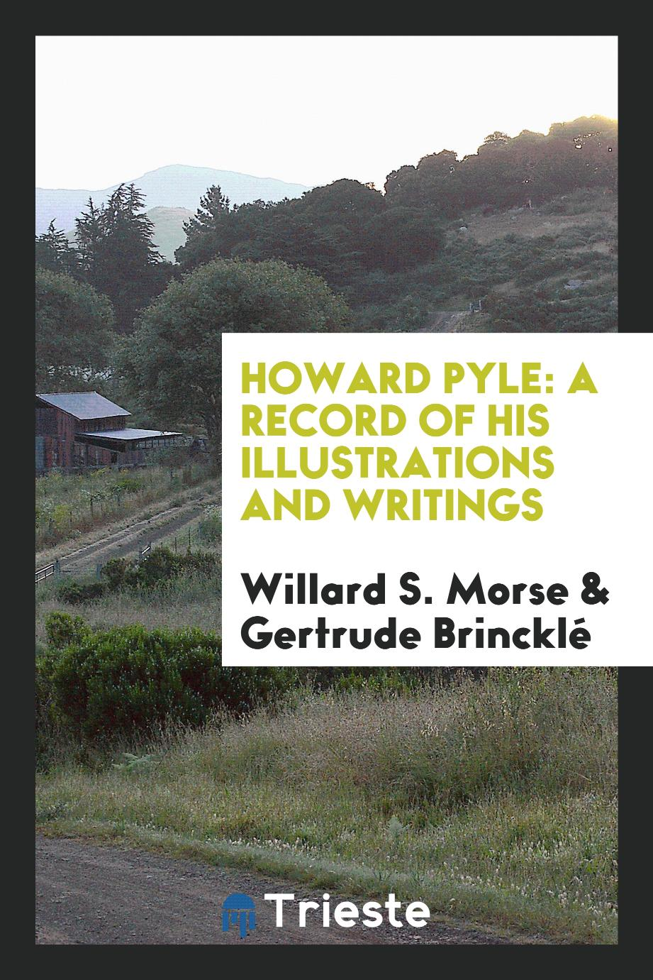 Howard Pyle: A Record of His Illustrations and Writings