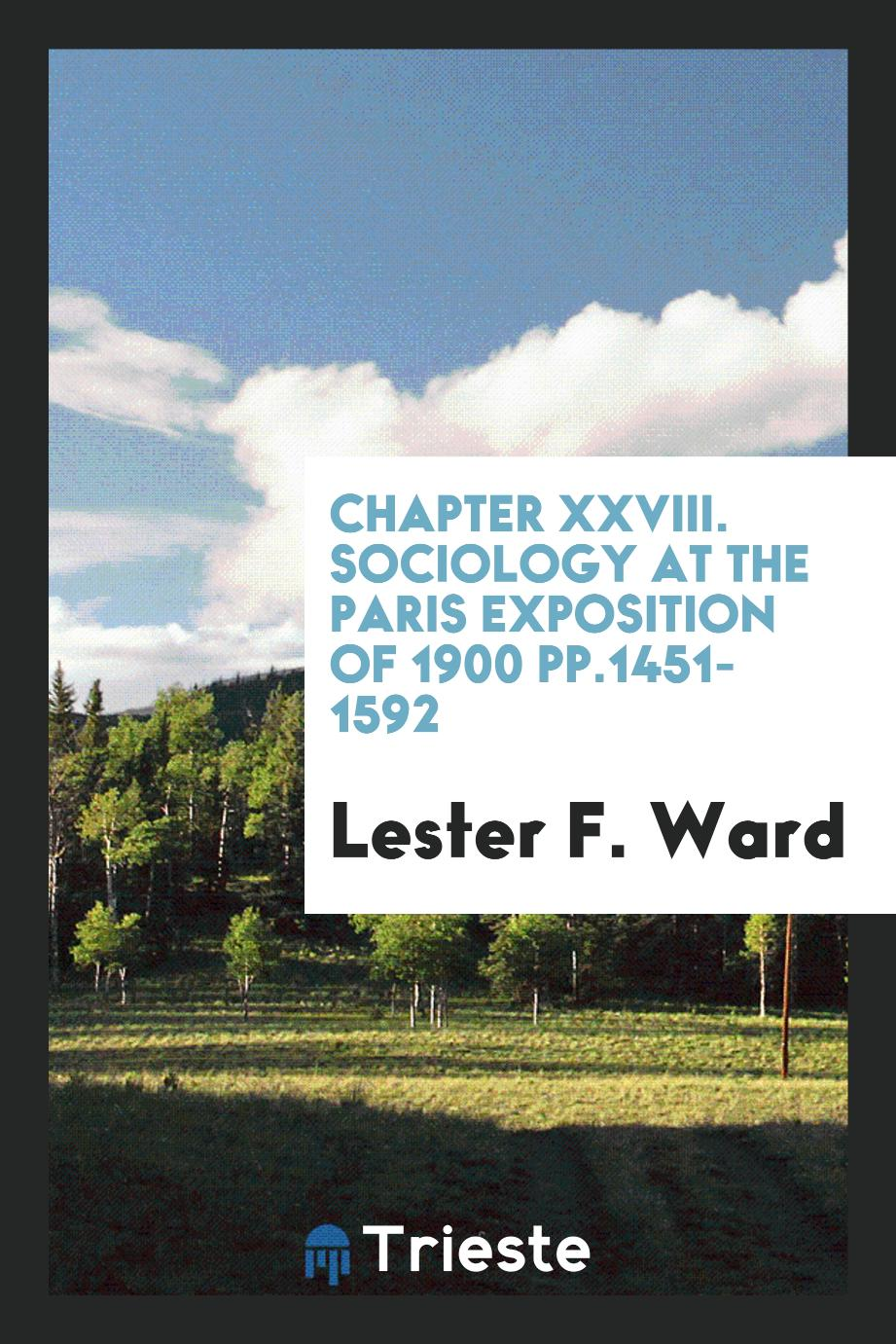 Chapter XXVIII. Sociology at the Paris Exposition of 1900 pp.1451-1592