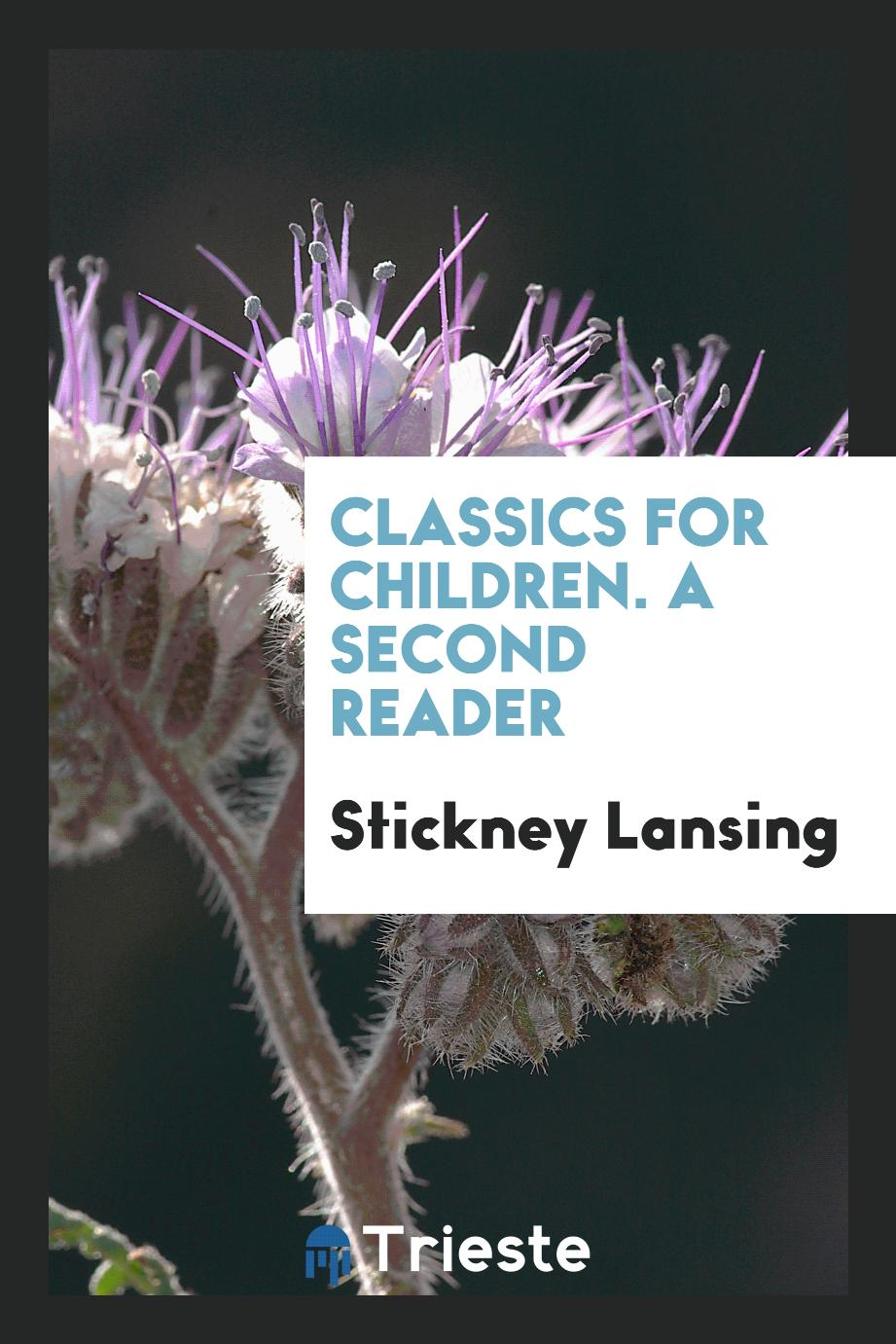 Stickney Lansing - Classics for Children. A Second Reader