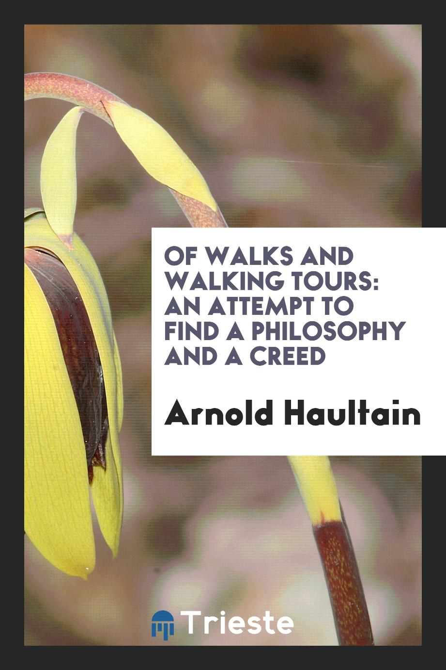 Of walks and walking tours: an attempt to find a philosophy and a creed