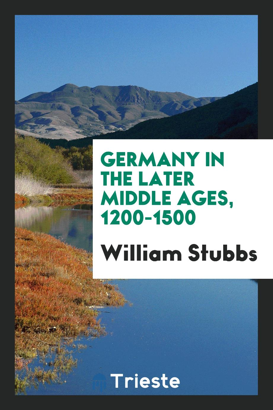 Germany in the later Middle Ages, 1200-1500
