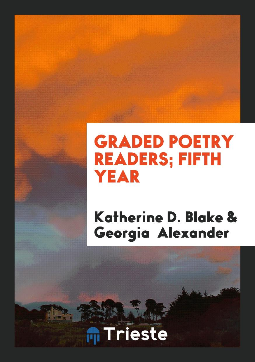 Graded Poetry Readers; Fifth Year