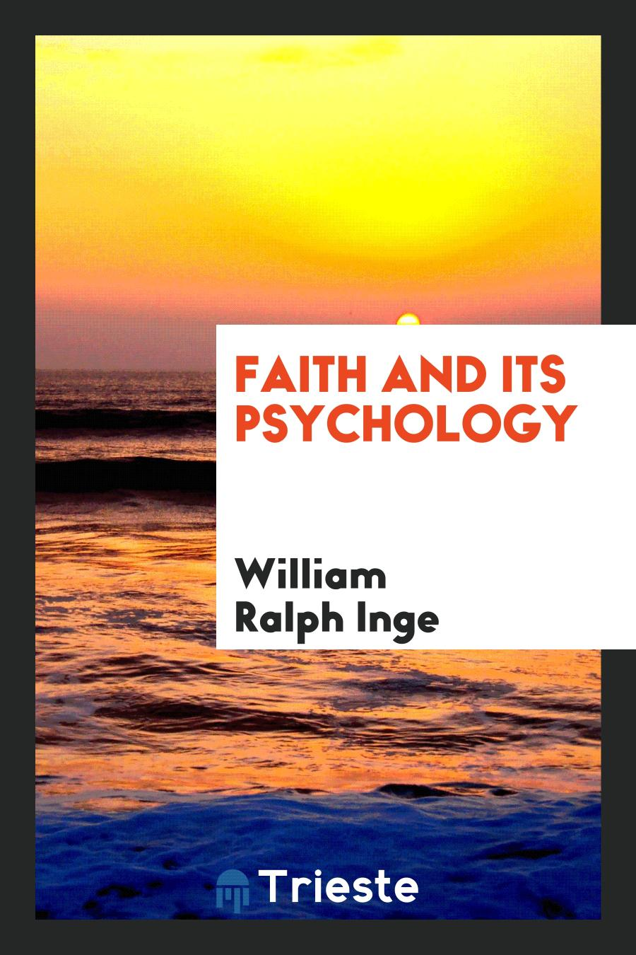 Faith and Its Psychology