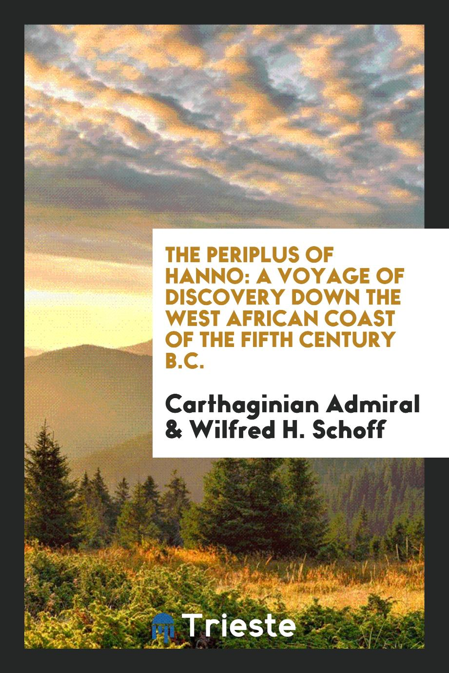 The Periplus of Hanno: A Voyage of Discovery Down the West African Coast of the fifth century B.C.
