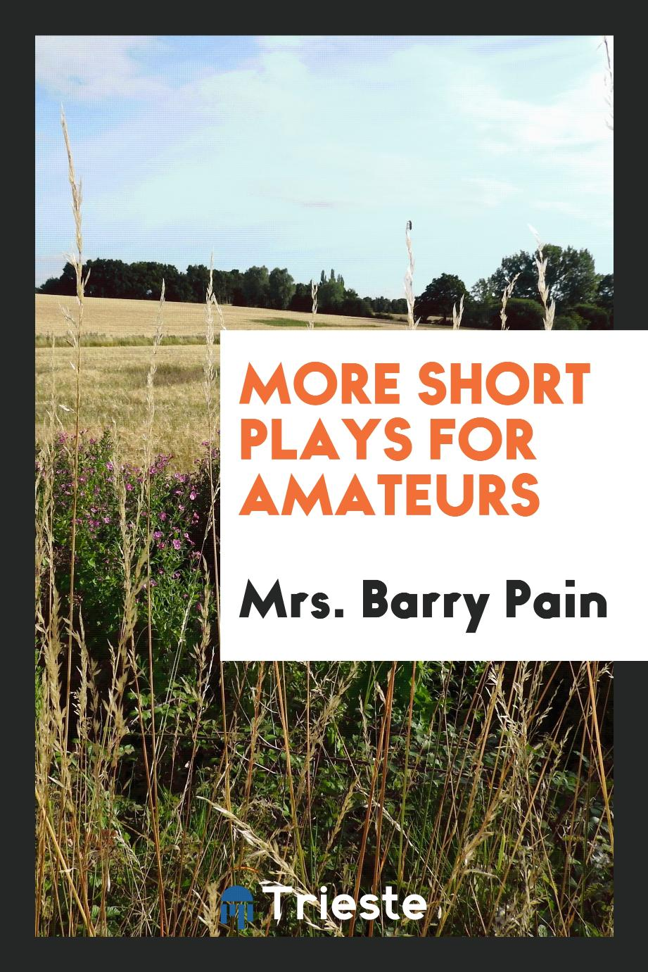 More Short Plays for Amateurs