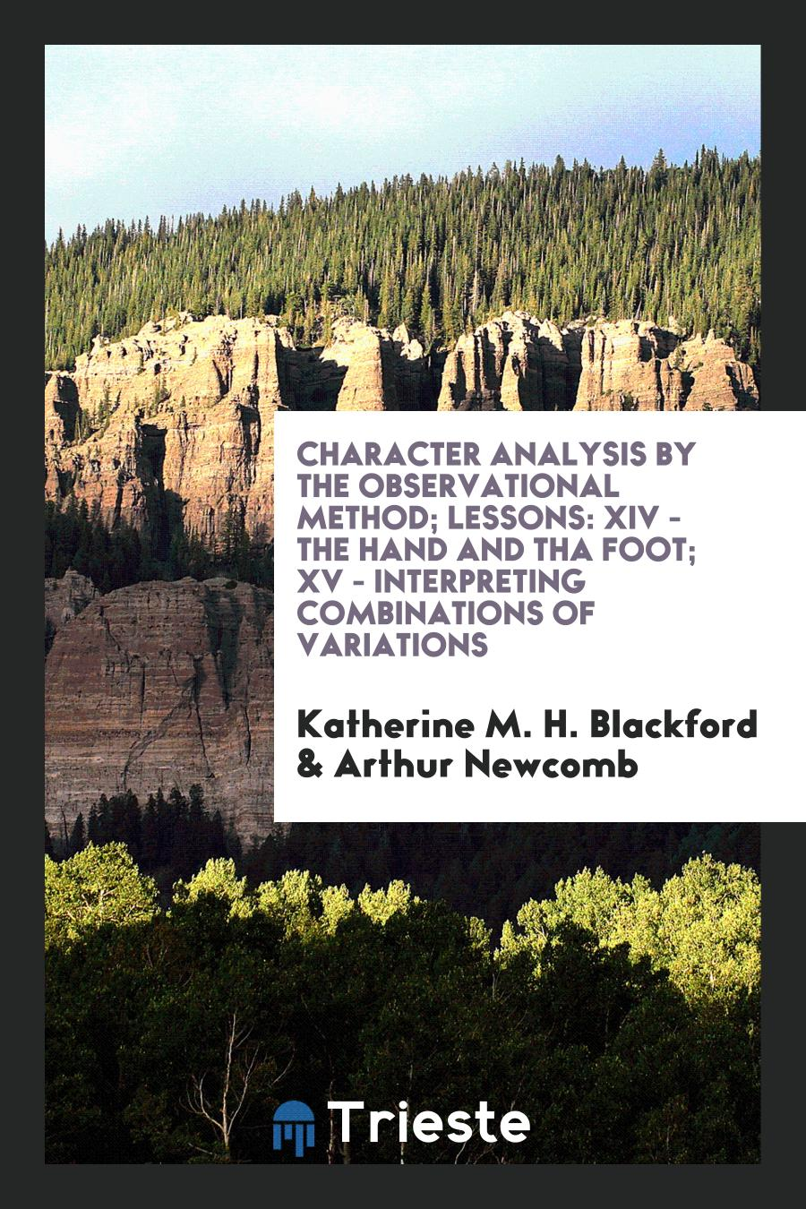 Character Analysis by the Observational Method; Lessons: XIV - The Hand and tha Foot; XV - Interpreting Combinations of Variations