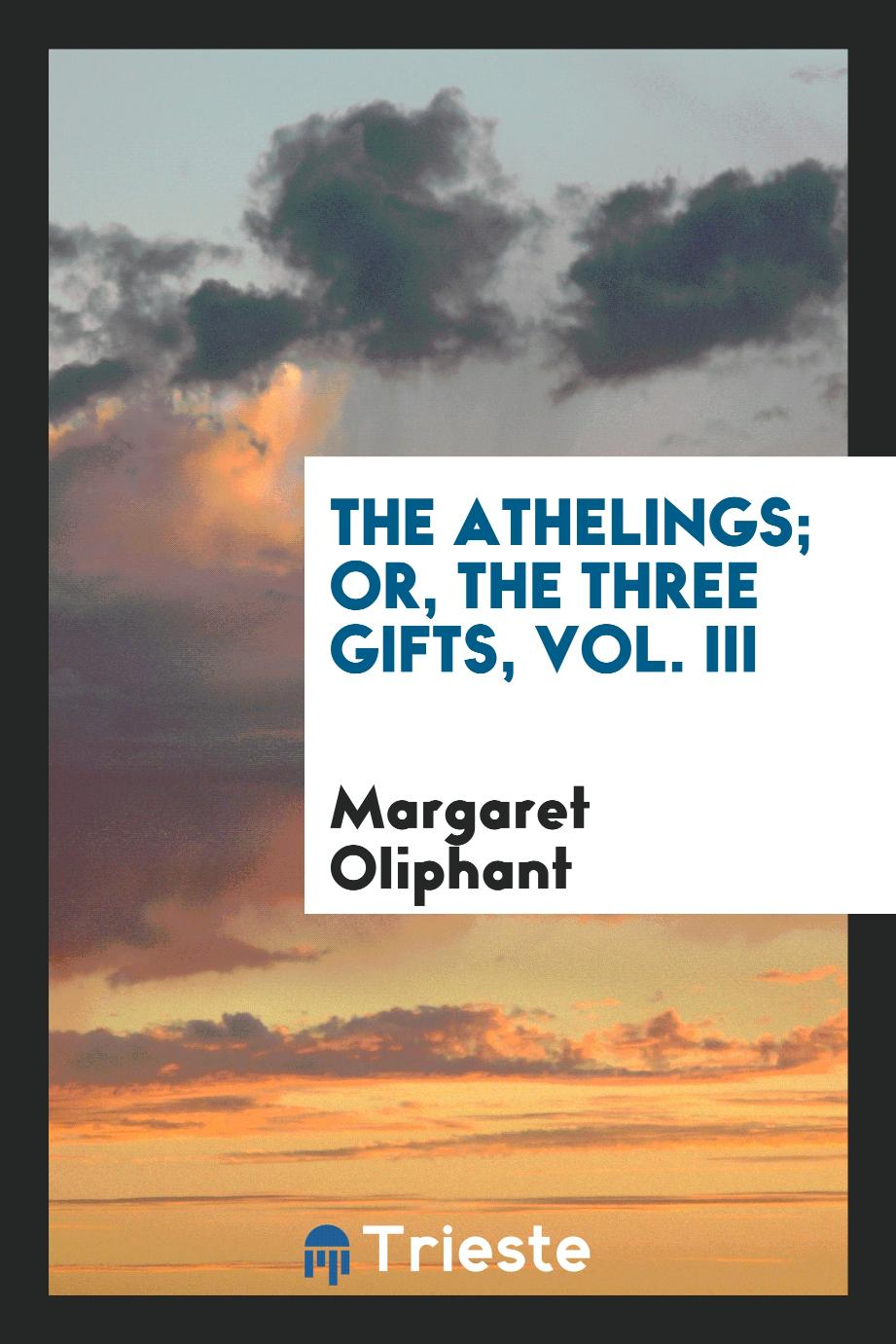 The Athelings; or, The three gifts, Vol. III