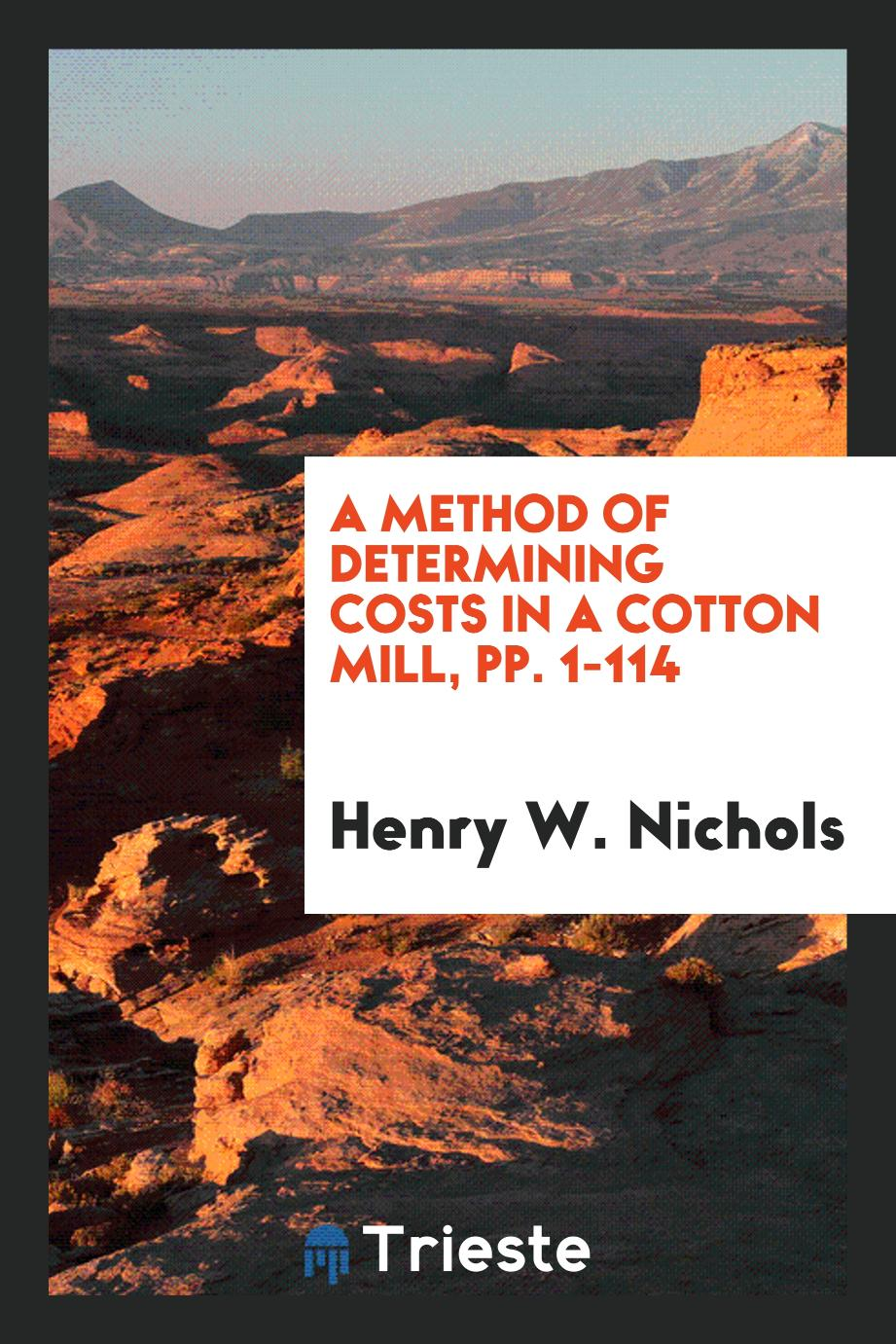 A Method of Determining Costs in a Cotton Mill, pp. 1-114
