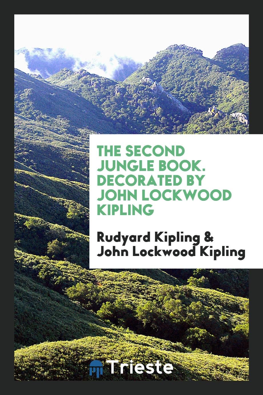 The Second Jungle Book. Decorated by John Lockwood Kipling