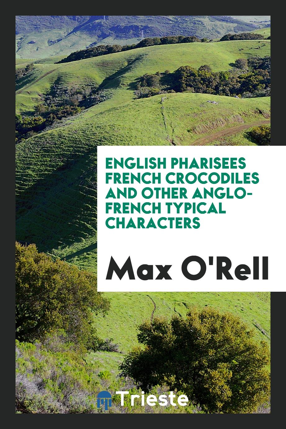 English Pharisees French Crocodiles and Other Anglo-French Typical Characters