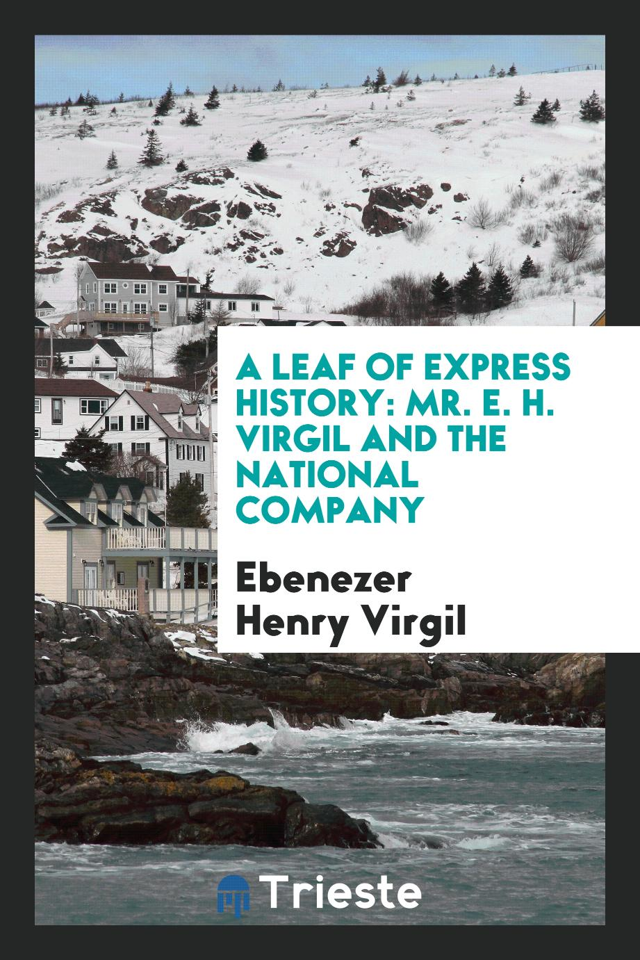 A Leaf of Express History: Mr. E. H. Virgil and the National Company