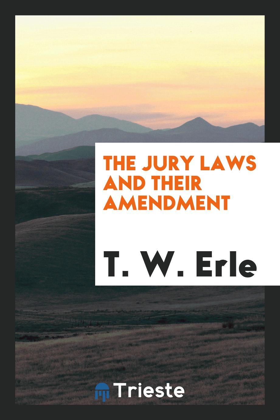 The Jury Laws and Their Amendment
