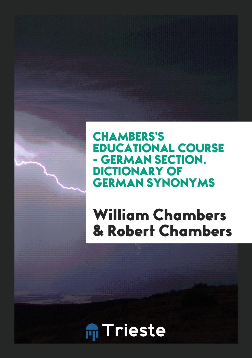 Chambers's Educational Course - German Section. Dictionary of German Synonyms