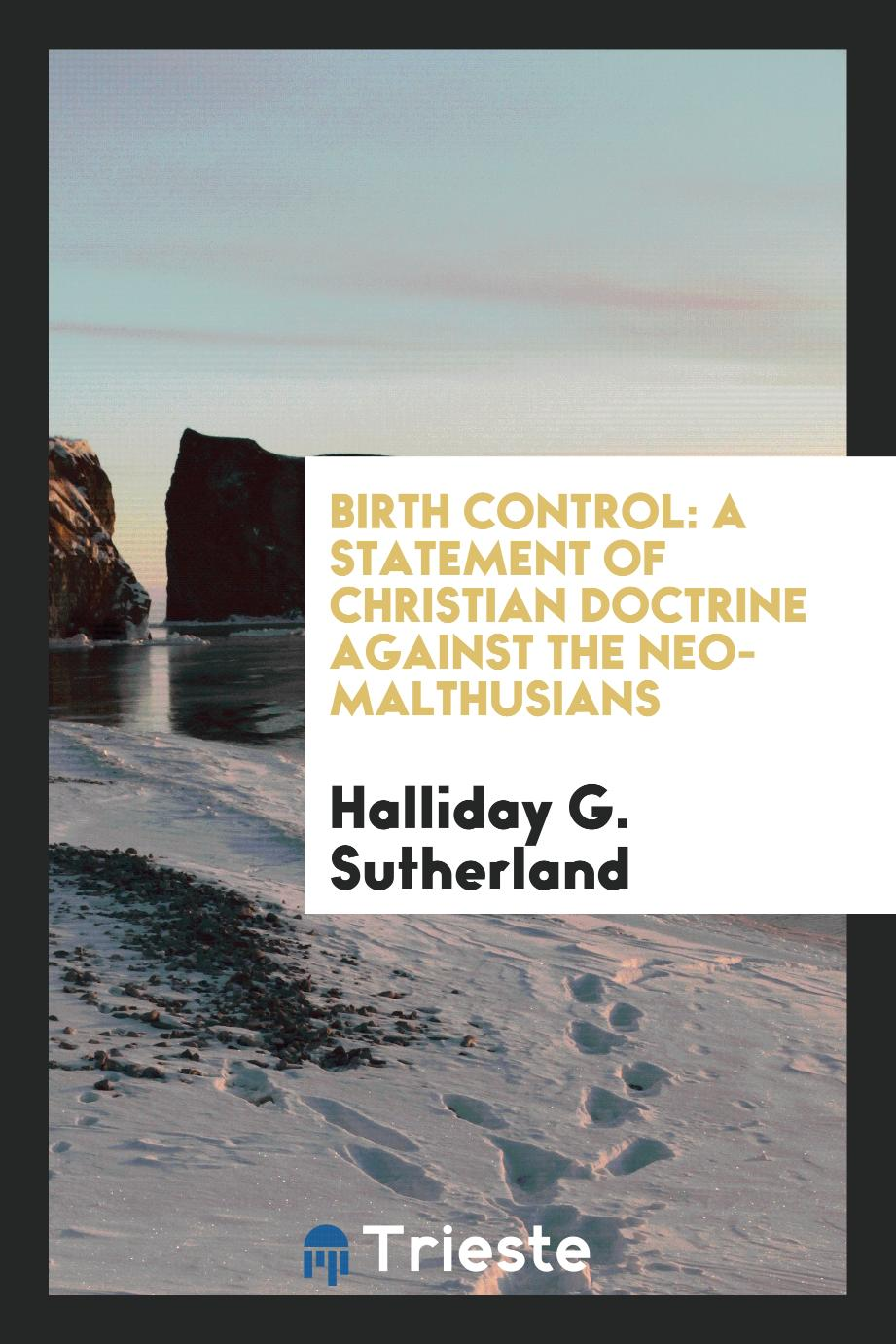Birth Control: A Statement of Christian Doctrine against the Neo-Malthusians