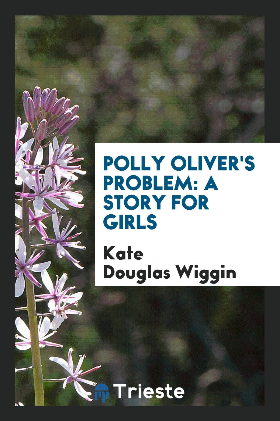 Polly Oliver's problem: a story for girls